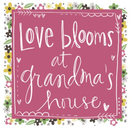 Love Blooms at Grandma's House