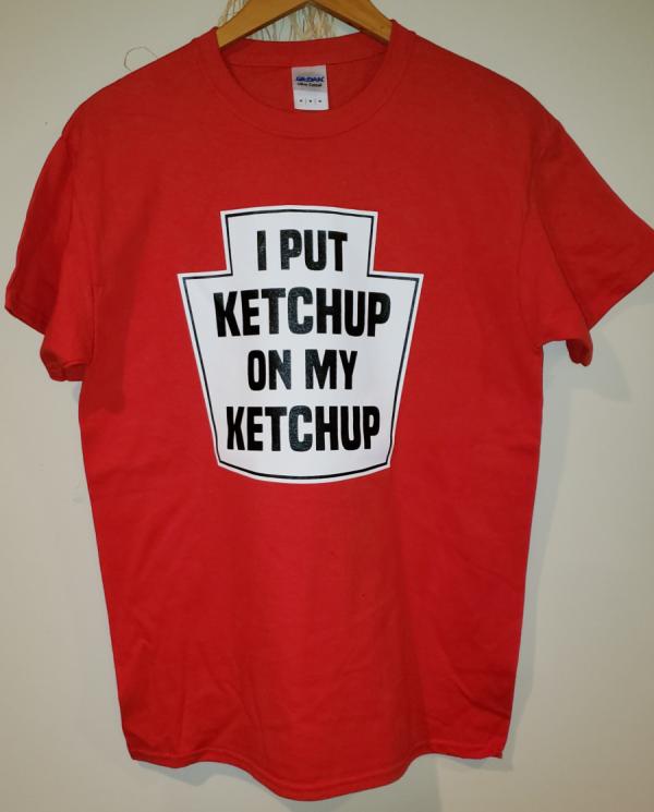 Ketchup on my Ketchup Shirt